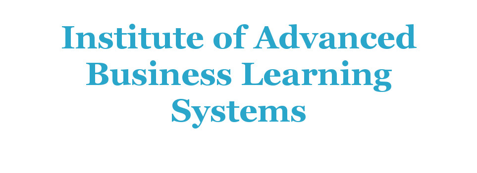 Institute of Advanced Business Learning Systems